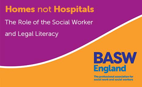 Homes not Hospitals - The Role of the Social Worker and Legal Literacy