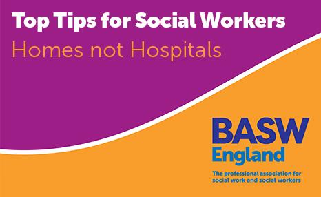 Homes not Hospitals - Top Tips for Social Workers