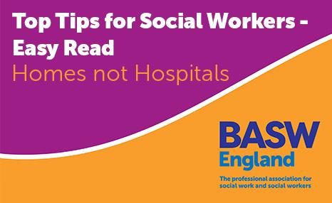 Homes not Hospitals - Top Tips for Social Workers - Easy Read