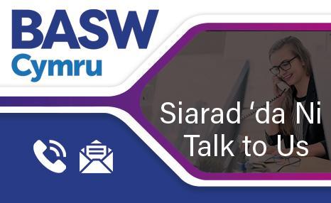 BASW Cymru Siarad 'da Ni/Talk to Us advert